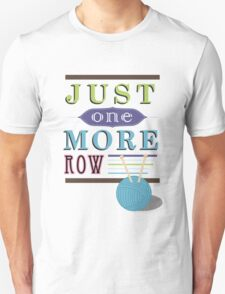 Just One More Row T-Shirt