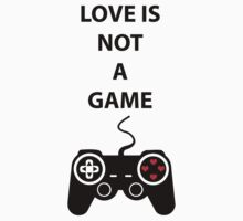 Love is not a Game Kids Clothes
