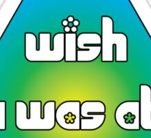 I wish I was at Glasto Sticker