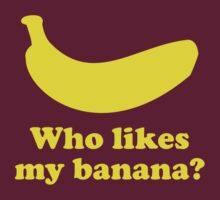Who Likes My Banana? by BrightDesign