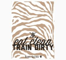 Eat Clean. Train Dirty [DeLuxe Edition] by KingGizmo