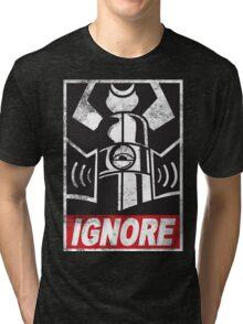 IGNORE Tri-blend T-Shirt