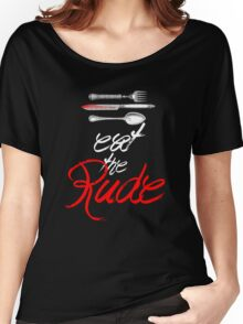 Hannibal - Eat the Rude (Vintage style) Women's Relaxed Fit T-Shirt