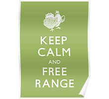 Keep Calm and Free Range_Green Poster