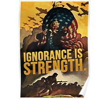 Ignorance is Strength Poster