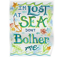 Lost at Sea Don't Bother Me! Poster
