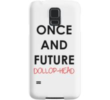 Once and Future Dollop-Head phone case Samsung Galaxy Case/Skin