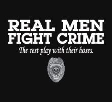REAL MEN FIGHT CRIME by mcdba
