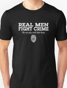 REAL MEN FIGHT CRIME T-Shirt