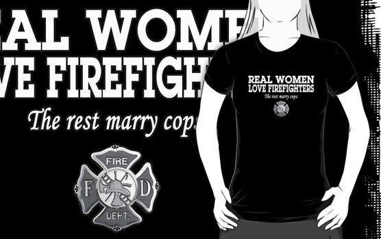REAL WOMEN LOVE FIREFIGHTERS by mcdba