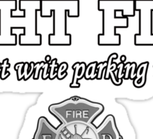 REAL MEN FIGHT FIRES Sticker