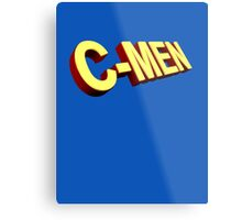 You are my C-Men Metal Print