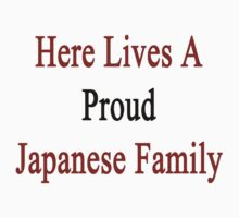 Here Lives A Proud Japanese Family  by supernova23