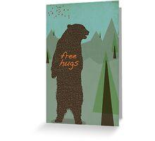 All I Want Is A Bear Hug Greeting Card
