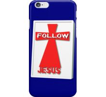 iPhone Follow Jesus iPhone Case/Skin