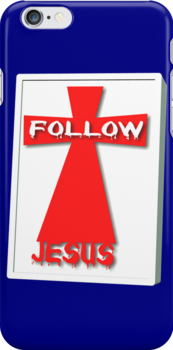 iPhone Follow Jesus by DonDavisUK