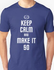 Keep Calm and Make It So Unisex T-Shirt