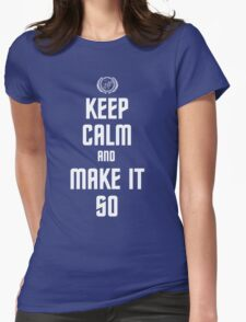 Keep Calm and Make It So Womens Fitted T-Shirt
