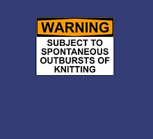WARNING: SUBJECT TO SPONTANEOUS OUTBREAKS OF KNITTING T-Shirt