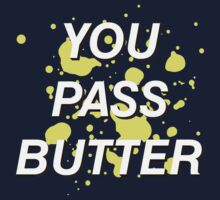 You Pass Butter Baby Tee