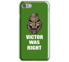 Victor Was Right iPhone Case/Skin