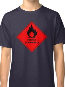 Flammable Warning Sign Classic T-Shirt