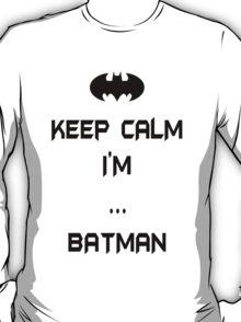 Batman - Keep Calm I'm... Batman T-Shirt
