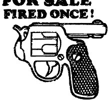FOR SALE. Fired Once - Funny Image by GameBantz