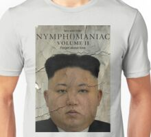 Kim Jong-un Nymphomaniac: Volume II Unisex T-Shirt