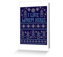 Snowman I Like Warm Hugs Quotes Greeting Card
