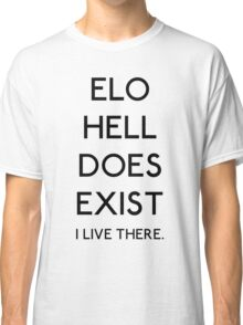 ELO Hell Does Exist Classic T-Shirt