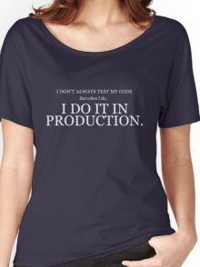 I don't always test my code Women's Relaxed Fit T-Shirt