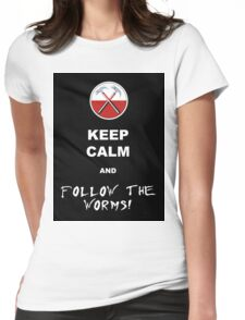 Keep calm and follow the worms 02 Womens Fitted T-Shirt