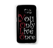 Yolo - You only Live Once.. Samsung Galaxy Case/Skin