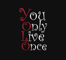 Yolo - You only Live Once.. Unisex T-Shirt