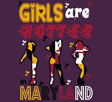 Girls are Hotter in Maryland Unisex T-Shirt