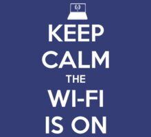 KEEP CALM THE WI-FI IS ON by Seishou