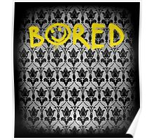 Sherlock - Bored (with wallpaper) Poster