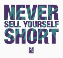 Never Sell Yourself Short by Mark Omlor