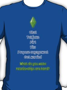 Sims - Relationships are Easy.  T-Shirt
