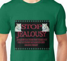 ✾◕‿◕✾STOP JEALOUSY TEE SHIRT✾◕‿◕✾ Unisex T-Shirt