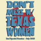 Don't Mess With Texas Women by boobs4victory