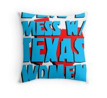 Don't Mess With Texas Women Throw Pillow