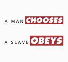 A man chooses A slave obeys by frizzk