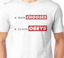 A man chooses A slave obeys Unisex T-Shirt