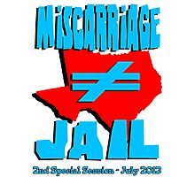 Miscarriage Does Not Equal Jail - Texas Photographic Print