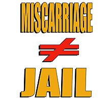 Miscarriage Does Not Equal Jail 2 Photographic Print