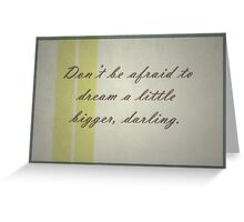don't be afraid to dream Greeting Card