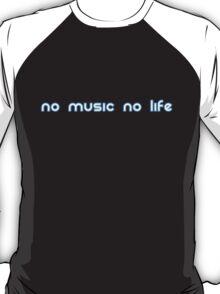 No music no life T-Shirt