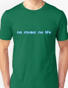No music no life Unisex T-Shirt